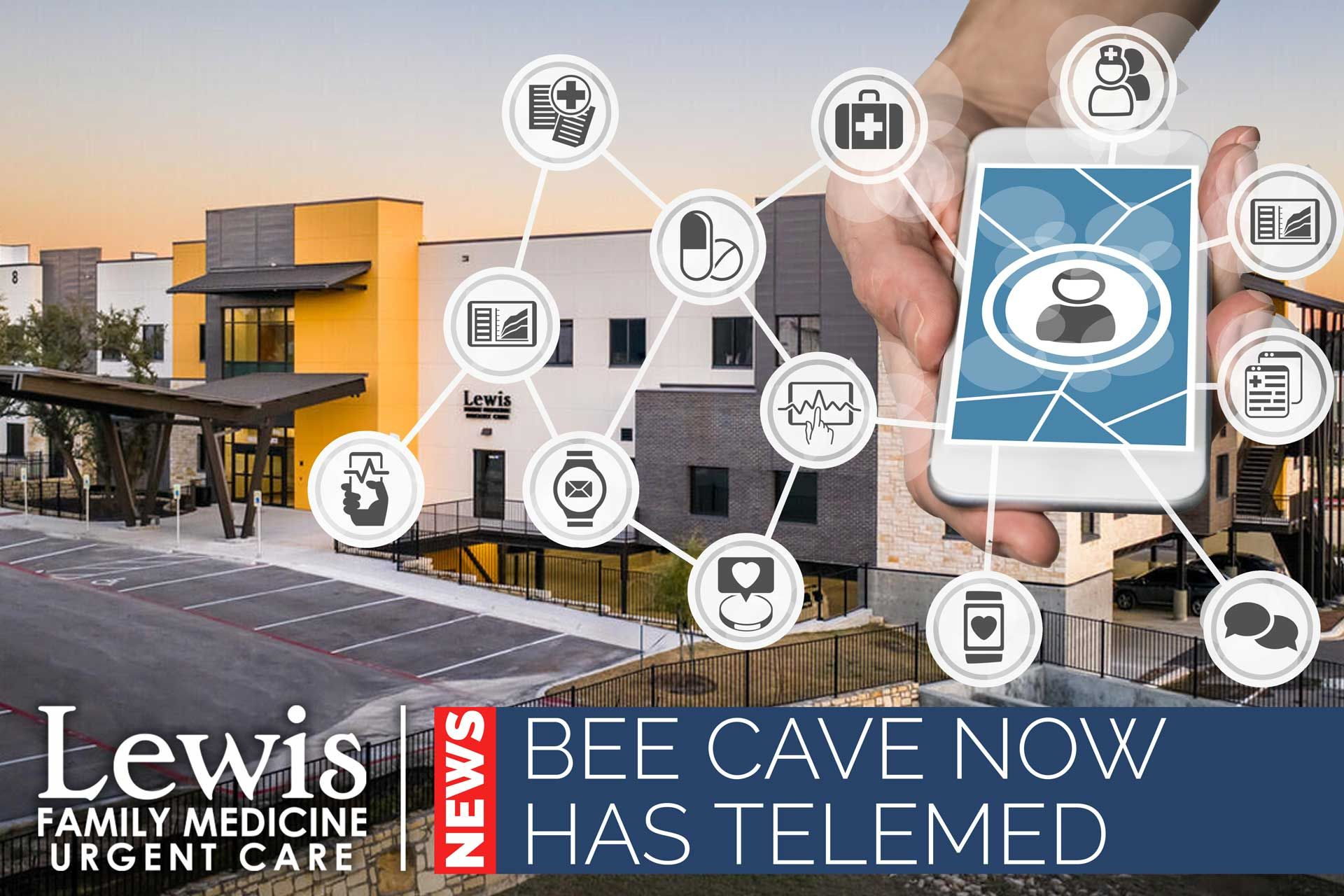 Lewis Family Medicine Offers TeleMed from Bee Cave Office